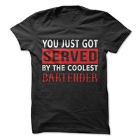 You Got Served, By The Coolest Bartender T-Shirt