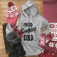 "Women's ""I'm So Freaking Cold"" Hooded Pullover Knit"