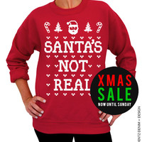Santa's Not Real - Ugly Christmas Sweater - Red Unisex Crew Neck