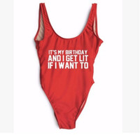 IT'S MY BIRTHDAY AND I GET LIT IF I WANT TO Funny Letter One Piece Swimsuit Swim wear Traje De Bano Mujer Backless Monokini