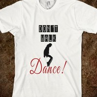 Don't Walk - Dance - Fun T Shirt With Michael Jackson Silhouette - Tops / Clothing for Women, Men and Kids