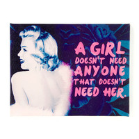 Marilyn Monroe A Girl Doesn't Need Anyone Who Doesn't Need Her Wall Canvas