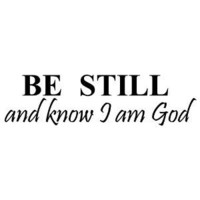 BE STILL AND KNOW THAT I AM GOD Vinyl wall lettering stickers quotes and sayi...
