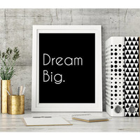 Dream Big White Font Black Background Digital Download 8X10