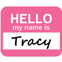 Tracy Hello My Name Is Mouse Pad