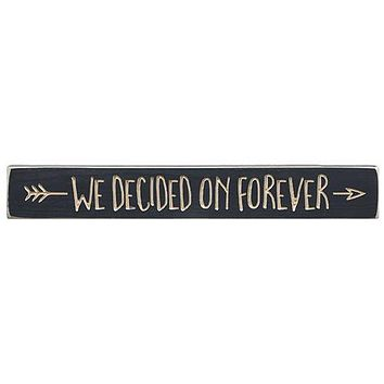 """Decided on Forever 24"""" Engraved Wooden Sign"""