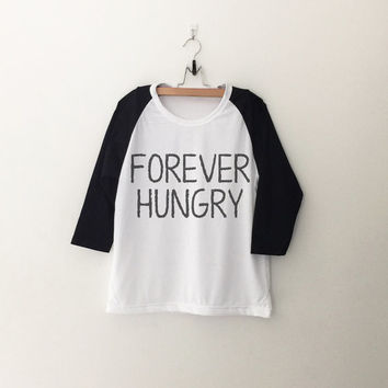 Forever Hungry T-Shirt womens girls teens unisex grunge tumblr instagram blogger punk hipster gifts merch