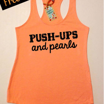 PuSH-UpS aNd PEaRLs. Women's Clothing. Workout Tank. Fitness Tank. Crossfit Tank. Activewear. Motivational Tank. Gym Clothes. Free Shipping