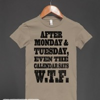 After Monday and Tuesday Even the Calendar says W.T.F.