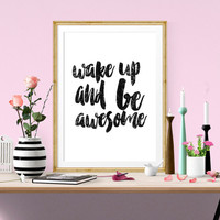 Wake Up And Be Awesome, Black And White, Home Wall Decor Motivational Poster, Bedroom Artwork, Art Print Watercolor Instant Poster, Wall Art