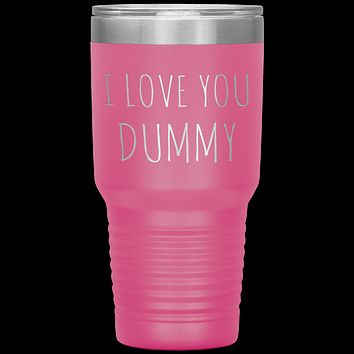 Funny Valentines Day Tumbler Gift for Boyfriend Husband I Love You Dummy Travel Coffee Cup 30oz BPA Free
