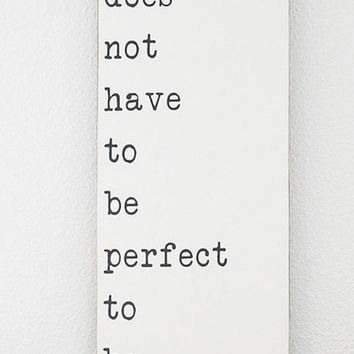 Life Does Not Have to be Perfect to be Wonderful Sign, Inspirational Sign, Wood Sign, Quote Sign, Rustic Sign