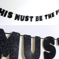 This Must Be The Place Glitter Banner Wall Decoration Garland - The Talking Heads - Sparkly Black