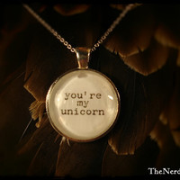 """Supernatural inspired - """"You're My Unicorn"""" pendant."""