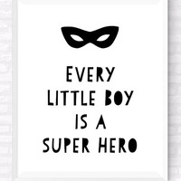 Boys Room Printable Typographic Poster, Every Little Boy is a Super Hero Print, kids Room Funny Quote, Boys Room Print, Nursery Wall Art