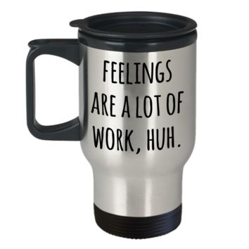 New Relationship Gifts Dating Mug Valentines Day Feelings are a Lot of Work Funny Stainless Steel Insulated Travel Coffee Cup