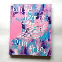 Wild hearts run free inspirational quote acrylic canvas painting for trendy girls room, dorm room, or home decor
