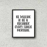 Be Willing To Be A Beginner Every Single Morning, Fitness Motivation, Motivational Poster, Gift For Runner, Inspirational Wall Art, Minimal