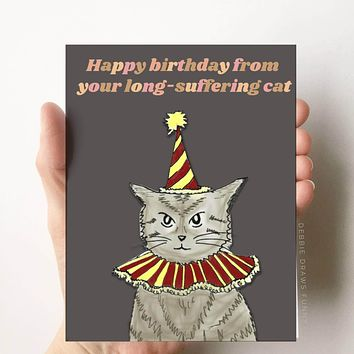 Your Long-Suffering Cat Funny Birthday Card