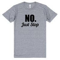 no. just stop | Athletic T-shirt | SKREENED
