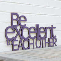 Be Excellent to Each Other Bill & Ted's Excellent by spunkyfluff