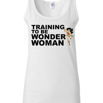 Work Out Clothes - Training To Be Wonder Woman - Funny Workout Shirt