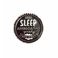Last Call! Sleep Appreciation Society Member Enamel Pin Badge