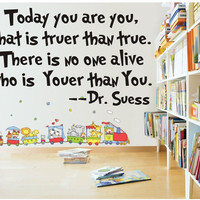 Dr. Suess Wall Graphic Decal, Today you are you Window/Wall Graphic Decal/Sticker