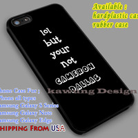 Your Not Cameron Dallas   Magcon   Quote iPhone 6s 6 6s+ 6plus Cases Samsung Galaxy s5 s6 Edge+ NOTE 5 4 3 #movie #MagconBoys dl2