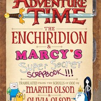 The Enchiridion & Marcy's Super Secret Scrapbook!!! Adventure Time