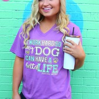 Jadelynn Brooke: Work Hard so My Dog Can Have a Better Life Tee {H. Orchid}