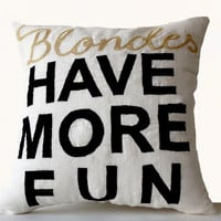 Custom Throw Pillow Cover in White or Ivory -Blondes Have More Fun Embroidered Decorative Pillow - Wedding Anniversary Birthday Gift 16x16