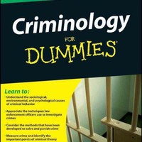 Criminology for Dummies (For Dummies): Criminology for Dummies (For Dummies (Psychology & Self Help))