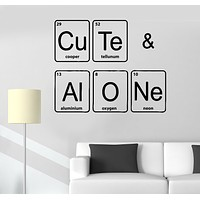 Wall Decal Words Phrases Chemical Elements Cute Alone Vinyl Sticker (ed1440)