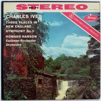 Charles Ives: Three Places in New England / Symphony No. 3 - Howard Hanson, Eastman-Rocherster Orchestra (Mercury Living Presence)