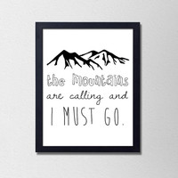 The Mountains are Calling and I Must Go. Travel Quote Poster. Black and White Typography Print. Minimalist Home Decor. Wanderlust Print.