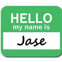 Jase Hello My Name Is Mouse Pad