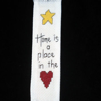 Cross Stitched Bookmark, Home is a Place in the Heart, Counted Cross Stitch
