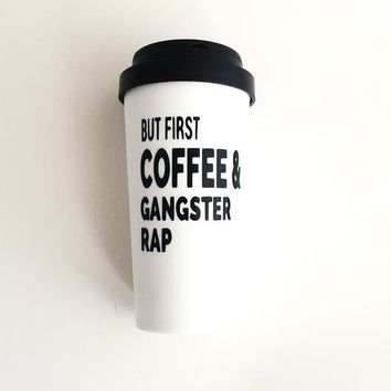 """""""But First..."""" Coffee Tumbler"""