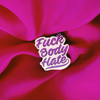 Fuck Body Hate Glitter Enamel Pin