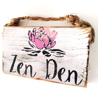 Zen Den Sign / Dorm Room Decor/ Lotus Flower / Yoga Decor / Sea Gypsy California / Buddha / Meditation Sign / Wood Sign