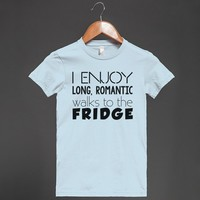Long Romantic Walks to the Fridge - Grab a Shirt - Skreened T-shirts, Organic Shirts, Hoodies, Kids Tees, Baby One-Pieces and Tote Bags