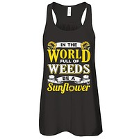 In The World Full Of Weeds Be A Sunflower