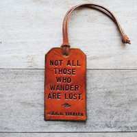 Not All Those Who Wander Are Lost Leather Tag by OfTheFountain