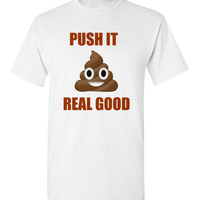 Push It Real Good Poop Emoji T-shirt