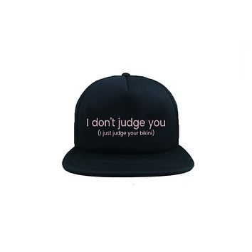 I Don't Judge You I Just Judge Your Bikini Trucker Hat