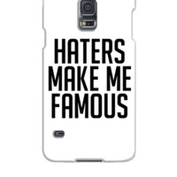Haters Make Me Famous - Samsung Galaxy S5 Case