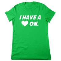 Funny Shirt, I Have A Heart On, Funny Tshirt, Geeky Tshirt, Nerd Tshirt, Funny Tee, Nerdy Geeky Shirt, Funny T Shirt Ladies Women Plus Size