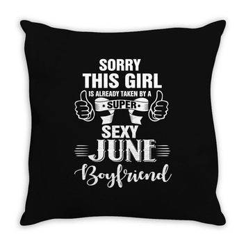 sorry this girl is already taken by a super sexy june boyfriend Throw Pillow