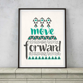 Move Forward Typography Inspirational Quote Art Print – 8x 10 or 11 x 14 Poster